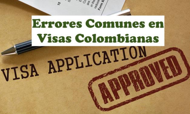 9 Errores Comunes en Visas Colombianas: Cómo Evitarlos – 2021