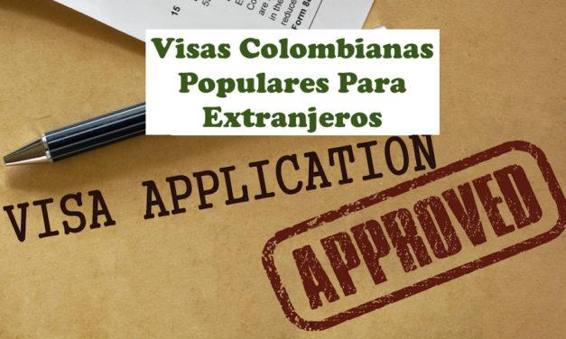 Visas Colombianas Populares Para Extranjeros: ¿Cuál es la Visa Más Popular?